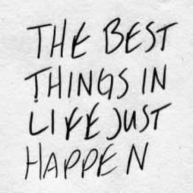 63677-the-best-things-in-life-just-happen